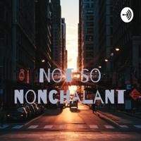 Not so nonchalant 🤷♂️ podcast