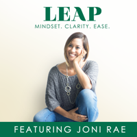 LEAP by Joni Rae Mindset for Women in Business, Entrepreneurship, and Success podcast