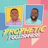 Prophetic Foolishness artwork