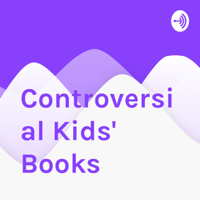 Controversial Kids' Books podcast