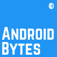 Android Bytes podcast