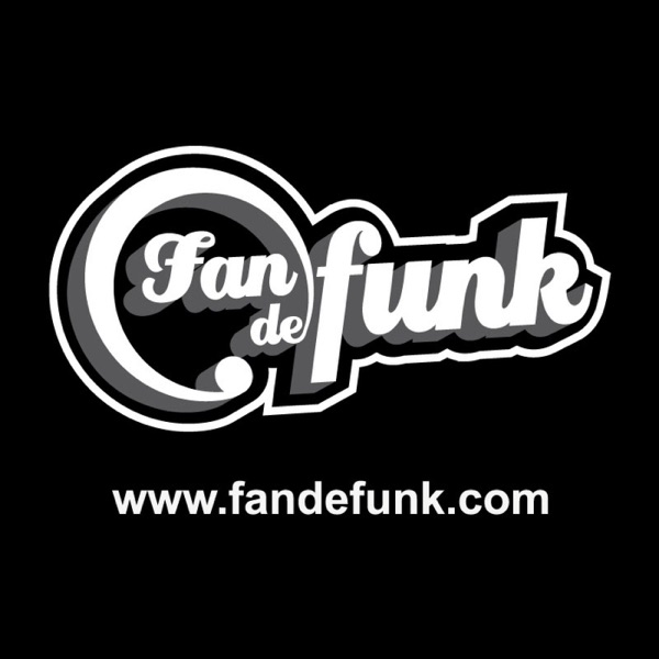 Podcast Fan de funk, Boogie & new soul - Radio show N°1 from France