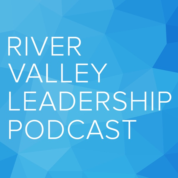 River Valley Leadership Podcast