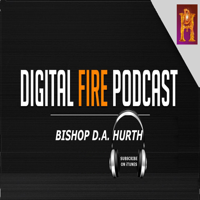 D.A. Hurth Digital Fire Podcast podcast