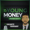 Young Money Podcast with Dasarte Yarnway artwork