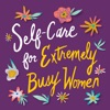 Self-Care for Extremely Busy Women artwork
