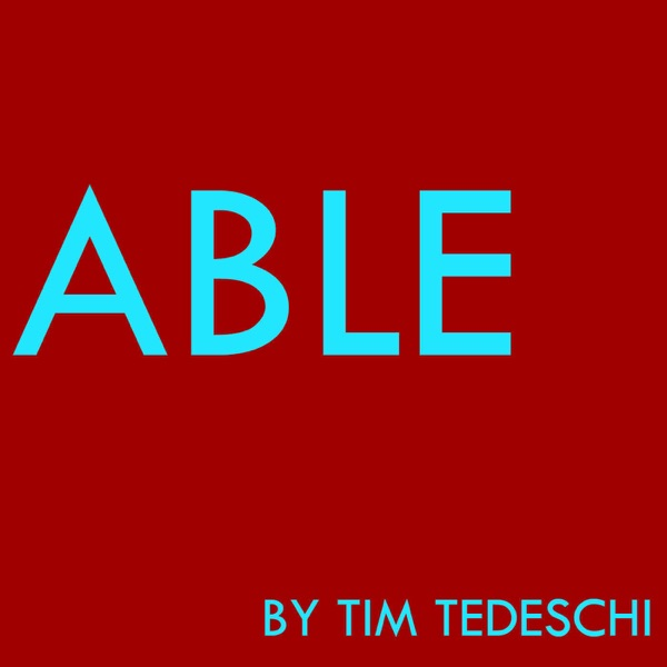 Able by Tim Tedeschi