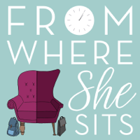 From Where She Sits podcast