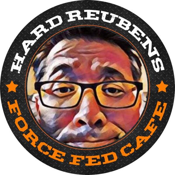 Hard Reubens Force Fed Cafe