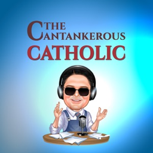 The Cantankerous Catholic