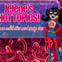 Jelene's Hot Topics! podcast
