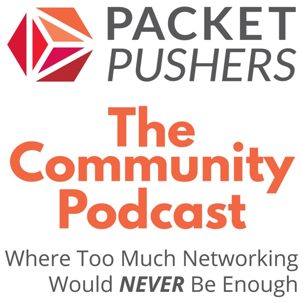 Packet Pushers - Community Show