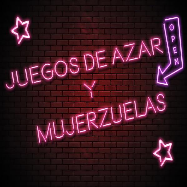 Juegos de Azar y Mujerzuelas