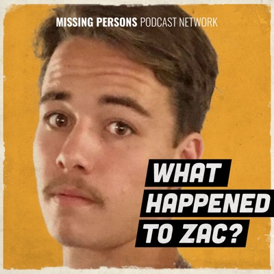 What happened to Zac?:Missing Persons Podcast Network