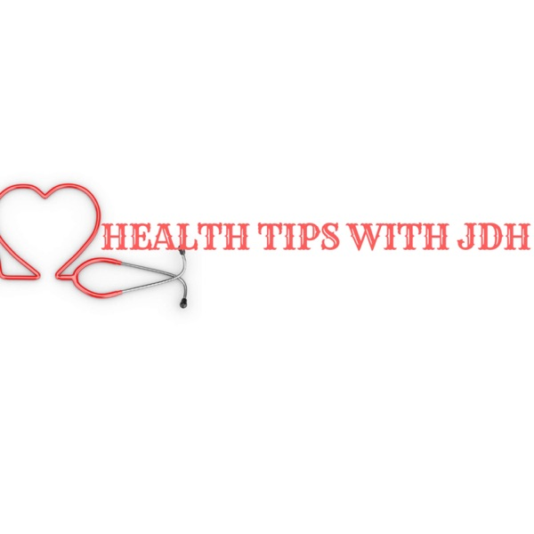 Healthy Tips With JDH