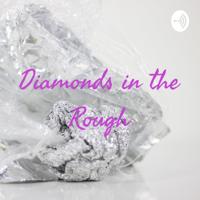 Diamonds in the Rough podcast