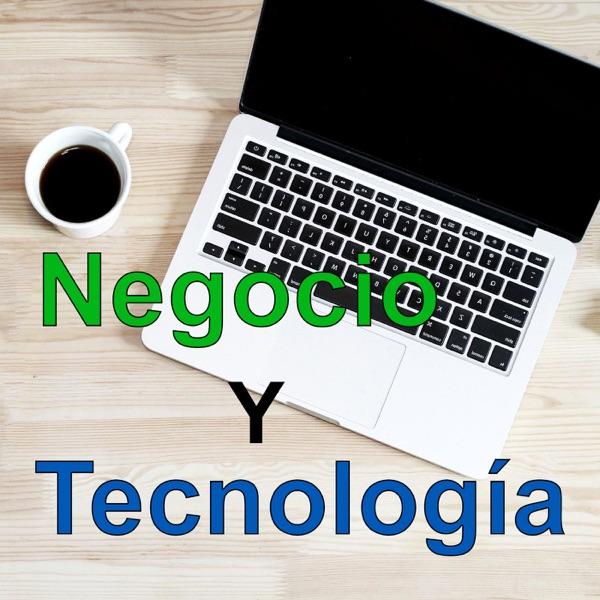 Negocio y Tecnologia