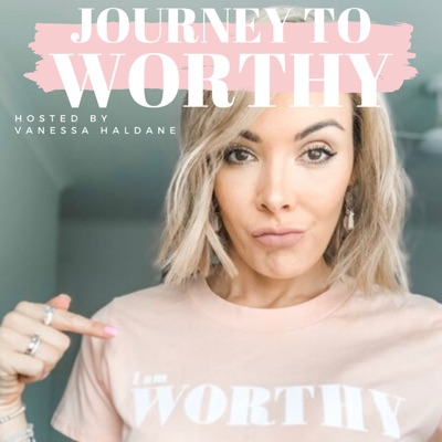 "Vanessa Haldane - My ""why"" - The traumatic story that led to Journey To Worthy"