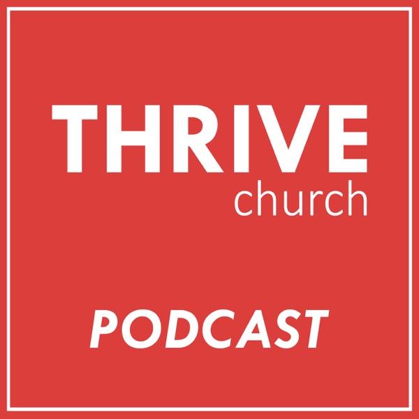 THRIVE CHURCH PODCAST