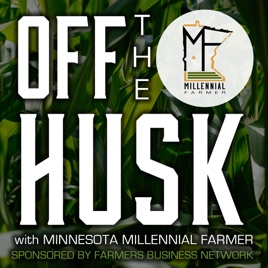 Offthehusk With The Mn Millennial Farmer On Apple Podcasts