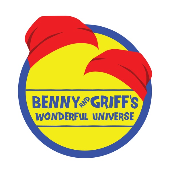 Benny and Griff's Wonderful Universe