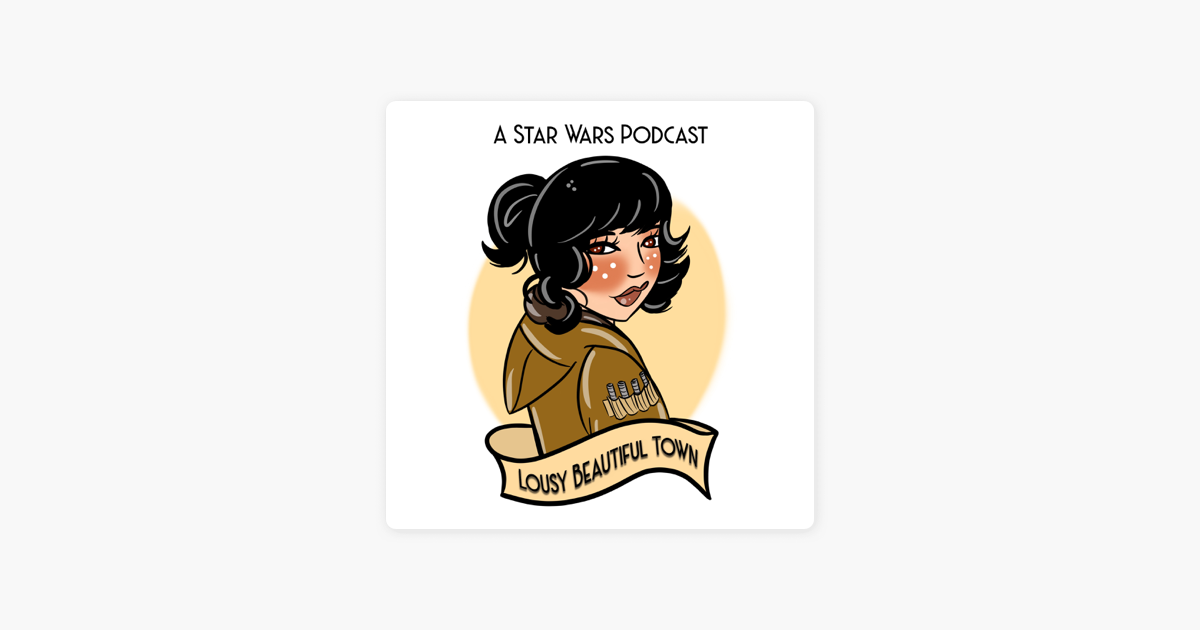 Lousy Beautiful Town: A Star Wars Podcast: Bonus Episode - #SWRepMatters Panel from Star Wars Celebration Chicago 2019 sur ApplePodcasts