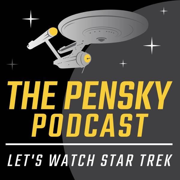 The Pensky Podcast: Let's Watch Star Trek