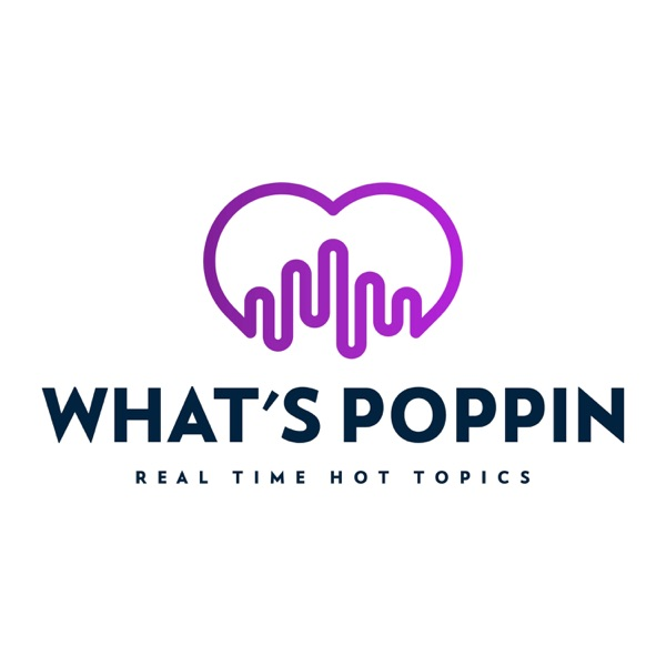 """""""What's Poppin?"""""""