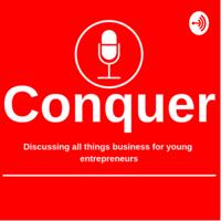Conquer Podcasts - Entrepreneurship podcast