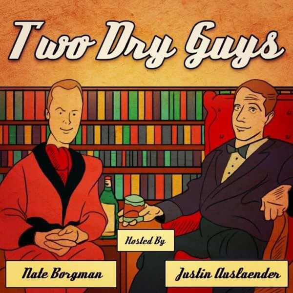 Two Dry Guys