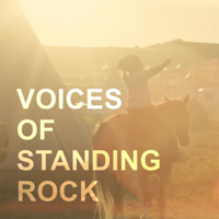 Voices Of Standing Rock podcast