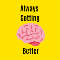 Always Getting Better Podcast podcast