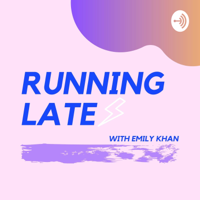 Running Late with Emily Khan podcast