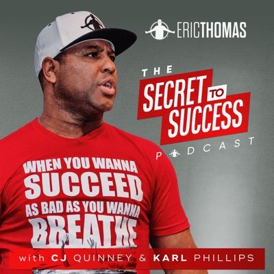 The Secret To Success with CJ, Karl, Jemal & Eric Thomas:Eric Thomas Ph.D.