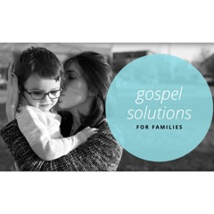 Gospel Solutions for Families   MP3   ENGLISH