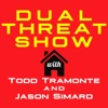 Dual Threat Show with Todd Tramonte and Jason Simard