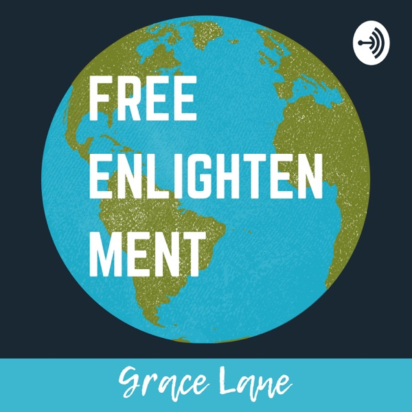 Free Enlightenment: A Life Podcast
