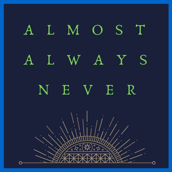 Almost Always Never Podcast