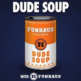 Dude Soup on Apple Podcasts
