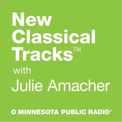 New Classical Tracks with Julie Amacher:Minnesota Public Radio