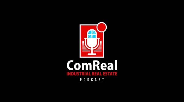 ComReal Industrial Real Estate Podcast