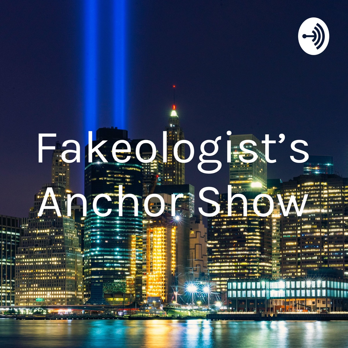 Fakeologist's Anchor Show