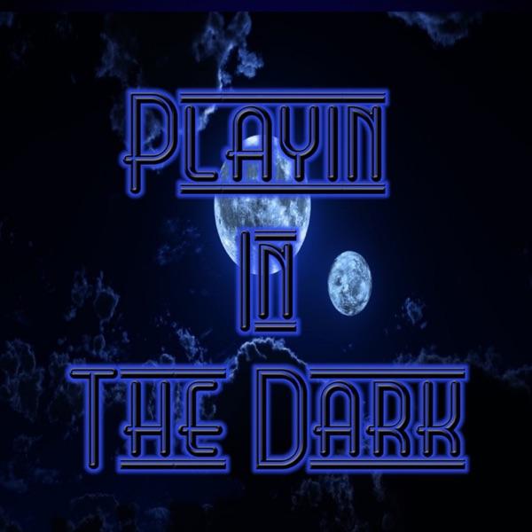 Playin In The Dark
