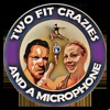 Two Fit Crazies and a Microphone artwork