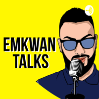 EMKWAN TALKS 💬 podcast