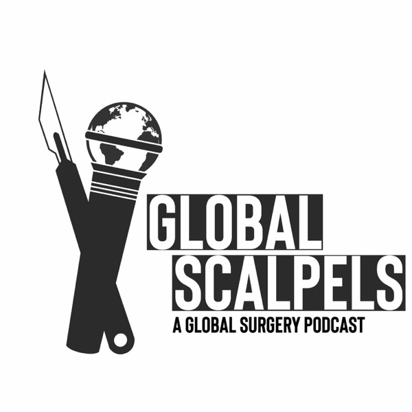 Global Scalpels: A Global Surgery Podcast