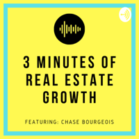 3 Minutes of Real Estate Growth podcast