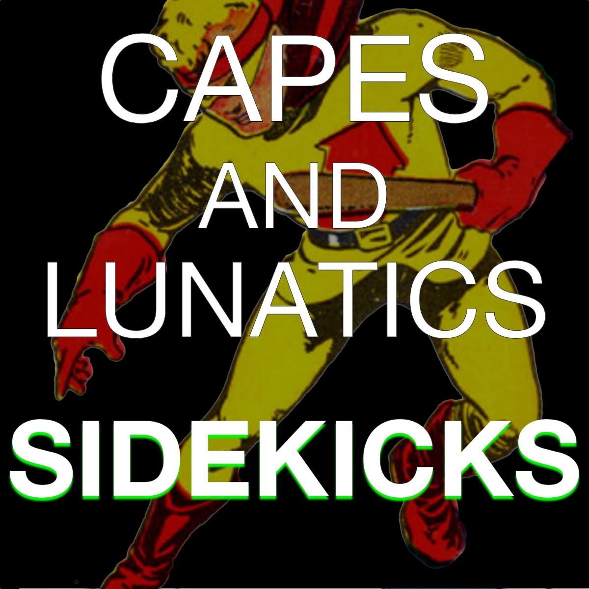 Capes and Lunatics Sidekicks