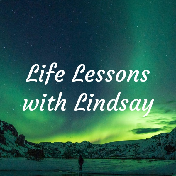 Life Lessons with Lindsay