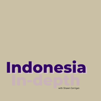 Indonesia In-depth podcast